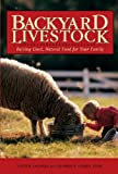 Backyard Livestock: Raising Good, Natural Food for Your Family (Third Edition)  (Countryman Know How)