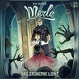 Das Steinerne Licht: Merle-Trilogie - Hörspiel 2