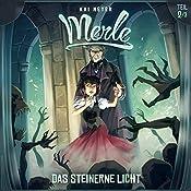 Das Steinerne Licht (Merle-Trilogie - Hörspiel 2)   Kai Meyer, David Holy, Stefan Maetz