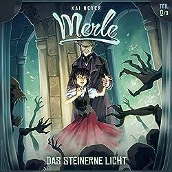 Das Steinerne Licht (Merle-Trilogie - Hörspiel 2)