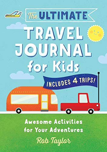 51Qe77SbteL - The Ultimate Travel Journal For Kids: Awesome Activities for Your Adventures