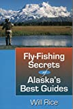 Fly-Fishing Secrets Alaska s Best Guides
