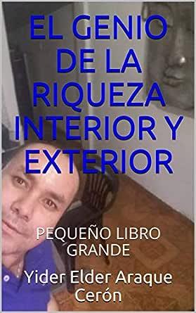 EL GENIO DE LA RIQUEZA INTERIOR Y EXTERIOR : PEQUEÑO LIBRO