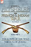 The French and Indian War Novels, Joseph A. Altsheler, 1846775892