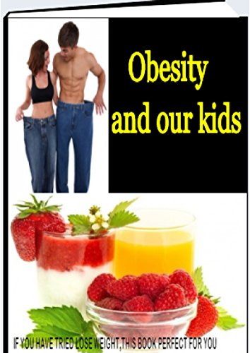 obesity and our kids: 100 weight loss tips (best)