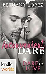 Dare To Love Series: An Inconvenient Dare (Kindle Worlds Novella)