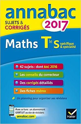 Annales Annabac 2017 Maths Tle S spécifique & spécialité: sujets et corrigés du bac Terminale S (French) Paperback