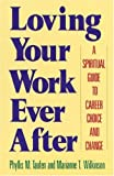 Loving Your Work Ever After, Phyllis M. Taufen and Marianne T. Wilkinson, 0385264437