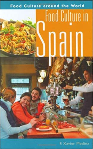 Food Culture In Spain Food Culture Around The World F Xavier