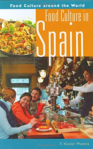 Food Culture in Spain (Food Culture around the World) by F. Xavier Medina Ph.D.