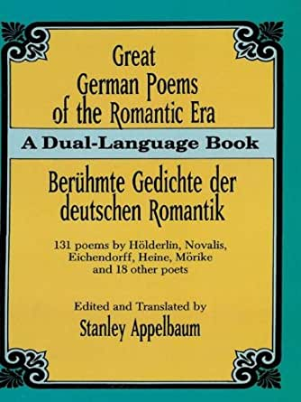 Great German Poems of the Romantic Era: A Dual-Language