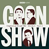 The Goon Show Compendium Volume Two: Series 5, Part 2