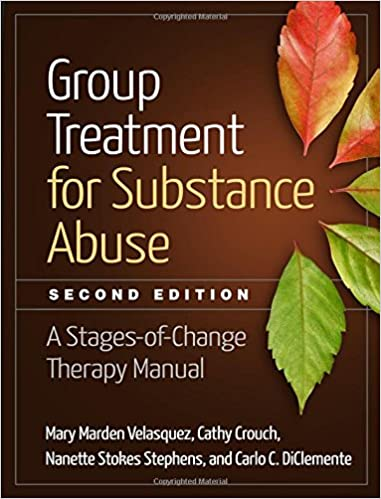 Group Treatment For Substance Abuse Second Edition A Stages Of