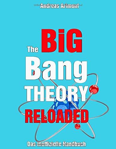 The Big Bang Theory Reloaded - das inoffizielle Handbuch zur Serie: Staffel 1 bis 7