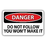 """Danger Do Not Follow You Won't Make It Slogan Sign Car Bumper Sticker Decal 5"""" x 3"""""""