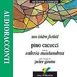 San Isidro Futbòl | Pino Cacucci