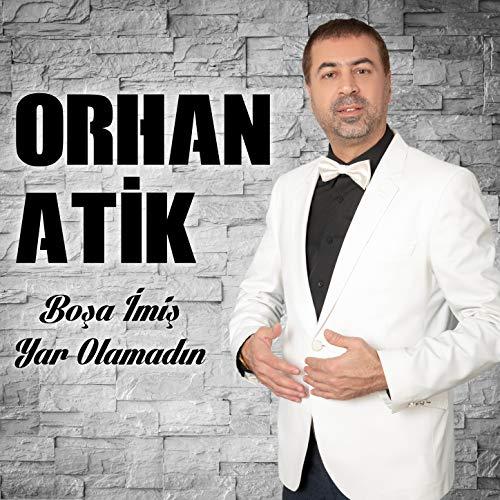Orhan Atik-Boşa İmiş 2018