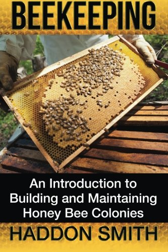 Beekeeping: An Introduction to Building and Maintaining Honey Bee Colonies ebook