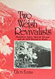 img - for Two Welsh Revivalists: Humphrey Jones, Dafydd Morgan and the 1859 Revival in Wales (Evangelical Library of Wales Series) book / textbook / text book