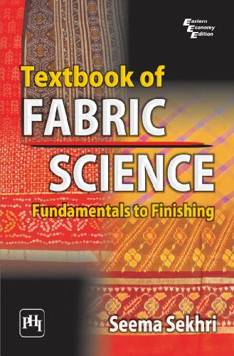 Textbook of fabric science fundamentals to finishing seema sekhri textbook of fabric science fundamentals to finishing by sekhri seema fandeluxe Gallery