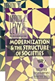 Modernization and the Structure of Societies, Levy, Marion J., 1560008970