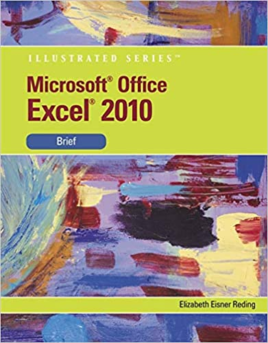 Microsoft Excel 2010: Illustrated Brief (Available Titles