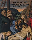 img - for Jesuit Art in North American Collections book / textbook / text book