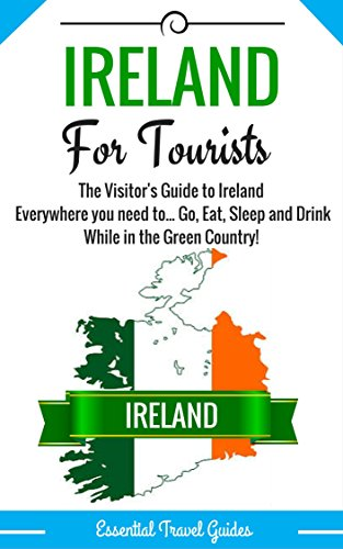 IRELAND: Ireland's Essential Travel Guide - Where to go and What to do.***Everything covered for...