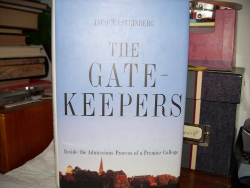 The Gate-Keepers, Inside the Admissions Process of a Premier College