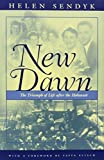 img - for New Dawn: A Triumph of Life after the Holocaust (Religion, Theology and the Holocaust) by Helen Sendyk (2002-06-01) book / textbook / text book