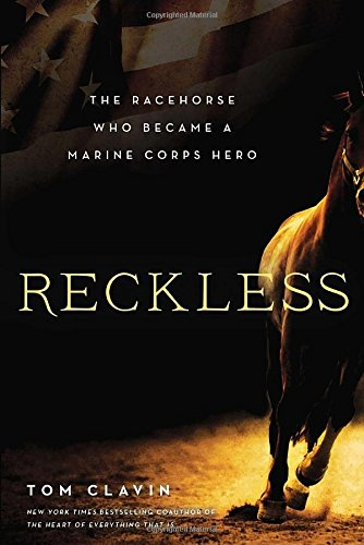 Read Online Reckless: The Racehorse Who Became a Marine Corps Hero pdf epub