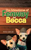 The Adventures of Fenway and Becc, Piper Dawson, 1450286461