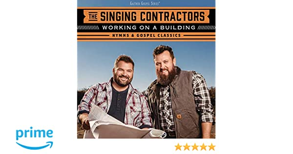 The Singing Contractors Working On A Building Hymns Gospel
