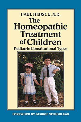 The Homeopathic Treatment of Children: Pediatric Constitutional Types ()