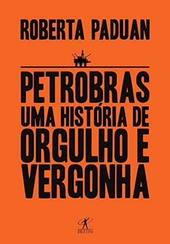 petrobras-uma-histria-de-orgulho-e-vergonha-em-portuguese-do-brasil