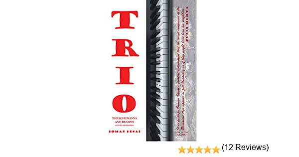 Trio a novel biography of the schumanns and brahms kindle edition trio a novel biography of the schumanns and brahms kindle edition by boman desai literature fiction kindle ebooks amazon fandeluxe Image collections