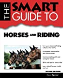 The Smart Guide to Horses and Riding