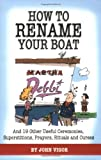 How to Rename Your Boat, John Vigor, 0939837625
