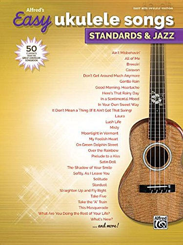 Alfred's Easy Ukulele Songs -- Standards & Jazz: 50 Classics from the Great American Songbook ebook