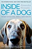 Inside of a Dog What Dogs See, Smell, and Know by Horowitz, Alexandra ( AUTHOR ) Feb-02-2012 Paperback