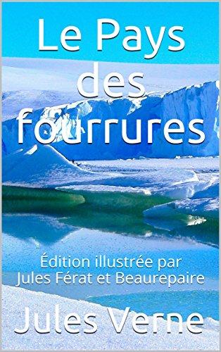 le-pays-des-fourrures-edition-illustree-par-jules-ferat-et-beaurepaire-voyages-extraordinaires-frenc