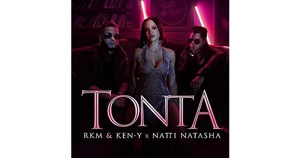 Amazon.com: Tonta: R.K.M. & Ken-Y & Natti Natasha: MP3 Downloads
