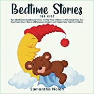 Bedtime Stories for Kids: Best Mindfulness Meditations Stories to Help Your Children to Fall Asleep Fast and F
