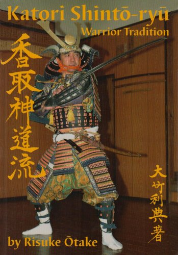 Katori Shinto-ryu: Warrior Tradition (Japanese and English Edition) by Brand: Koryu Books