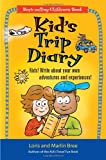 img - for Kid's Trip Diary: Kids! Write About Your Own Adventures and Experiences! (Kid's Travel series) book / textbook / text book