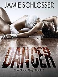 Dancer (The Good Guys Book 2)