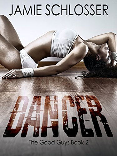 Dancer (The Good Guys Book 2) by [Schlosser, Jamie]