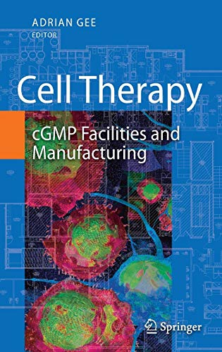 - Cell Therapy: cGMP Facilities and Manufacturing