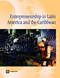 Entrepreneurship in Latin America and the Caribbean, Daniel Lederman and Julián Messina, 146480012X