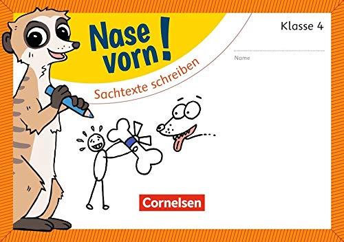 Nase vorn! - Deutsch: 4. Schuljahr - Sachtexte schreiben: Übungsheft